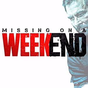 Missing on A Weekend movie, song and  lyrics