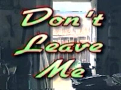 Don't Leave Me 720p