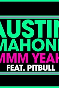 Primary photo for Austin Mahone Feat. Pitbull: Mmm Yeah