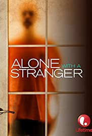 Alone with a Stranger (2001) Poster - Movie Forum, Cast, Reviews