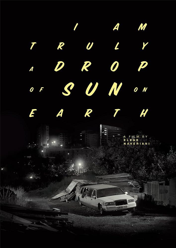 I Am Truly a Drop of Sun on Earth (2017)