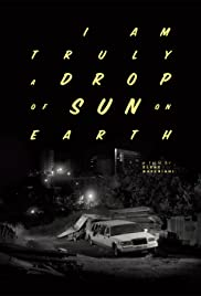 I Am Truly a Drop of Sun on Earth Poster