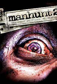 Manhunt 2 (2007) Poster - Movie Forum, Cast, Reviews