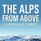 Die Alpen: Unsere Berge von oben (2013)