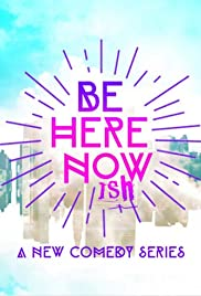 Be Here Nowish Poster