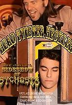 Head Twister Heckler: Sideshow of Psychosis