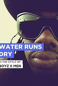 Primary photo for Boyz II Men: Water Runs Dry