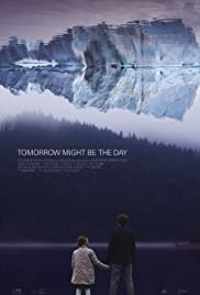 Tomorrow Might Be The Day Poster