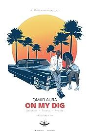 Omar Aura: On My Dig