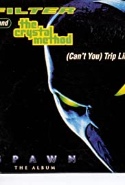 Filter Feat. The Crystal Method: Can't You - Trip Like I Do Poster