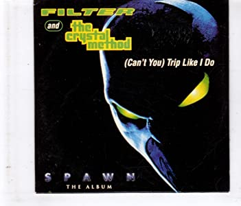 Filter Feat. The Crystal Method: Can't You - Trip Like I Do by none