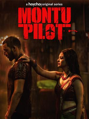 [18+] Montu Pilot (2021) Bengali [Season 01 Complete] 720p | 480p WEB-DL x264 AAC 700MB | 400MB