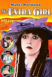 The Extra Girl (1923) Poster - Movie Forum, Cast, Reviews