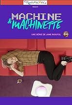 Machine & Machinette