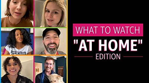 "What to Watch: ""At Home"" Edition"