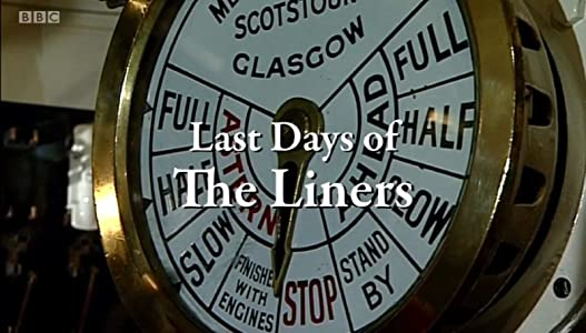 Downloadable movie list The Last Days of the Liners [HDR]