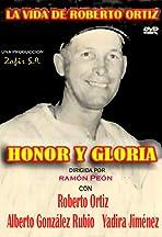 Honor y gloria o La vida de Roberto Ortiz