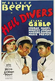Clark Gable, Wallace Beery, and Marie Prevost in Hell Divers (1931)