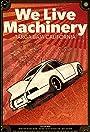 We Live Machinery