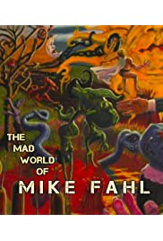 The Mad World of Mike Fahl