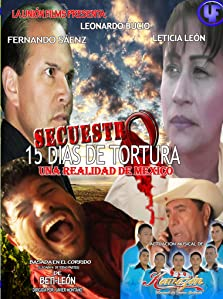Secuestro: 15 días de terror y tortura (2011 Video)