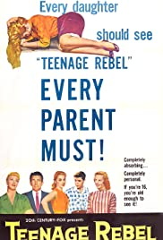 Teenage Rebel (1956) Poster - Movie Forum, Cast, Reviews