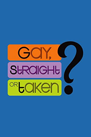 Where to stream Gay, Straight or Taken?