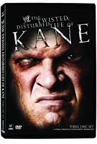 Primary photo for WWE: The Twisted, Disturbed Life of Kane