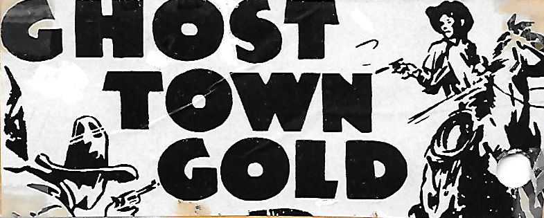 Ghost-Town Gold (1936)