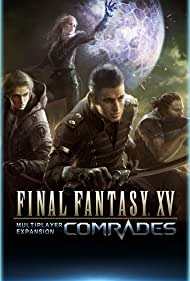 Final Fantasy XV: Comrades (2017)