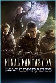 Primary photo for Final Fantasy XV: Comrades