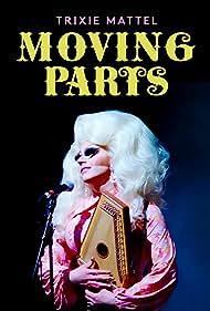 Trixie Mattel: Moving Parts (2019)