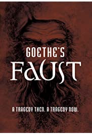 Goethe's Faust: A Tragedy Then... A Tragedy Now...