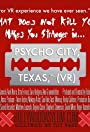 Psycho City, TX: 360° VR Video Experience