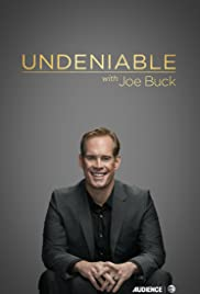 Undeniable with Joe Buck Poster