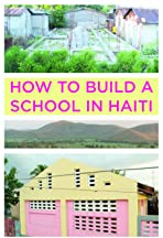 How (not) to Build a School in Haiti