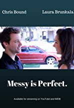 Messy is Perfect