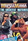 WrestleMania - The Greatest Matches