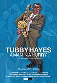 Tubby Hayes: A Man in a Hurry Poster