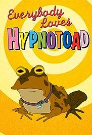 Everybody Loves Hypnotoad(2007) Poster - Movie Forum, Cast, Reviews