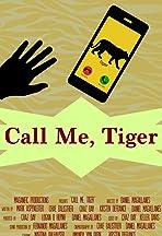 Call Me, Tiger