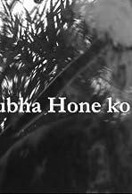 Subha Hone Ko Hai