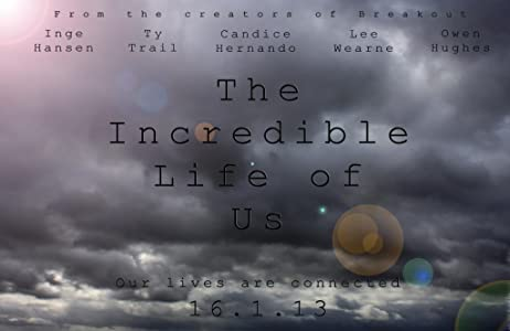 Watch free movie web site The Incredible Life of Us [1920x1280]