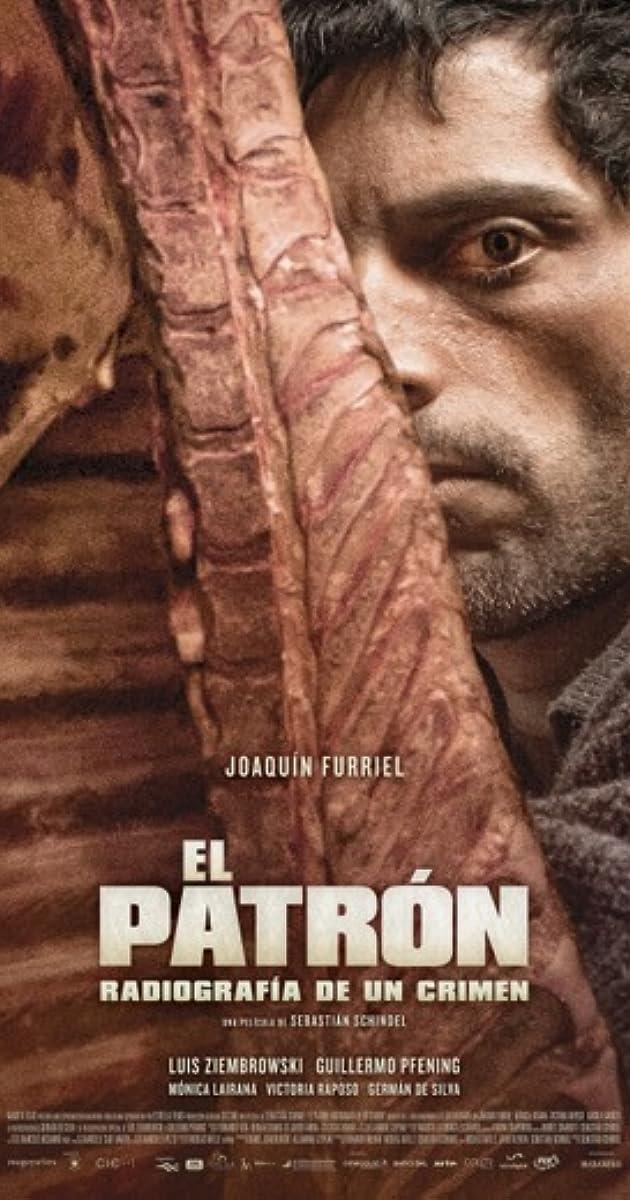 El patrón, radiografía de un crimen (2014) - IMDb