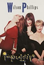 Wilson Phillips: Impulsive