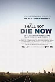 We Shall Not Die Now (2019)