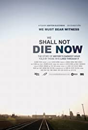 We Shall Not Die Now Poster