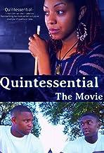 Quintessential: The Movie