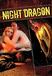 Night Dragon (2008) Poster - Movie Forum, Cast, Reviews