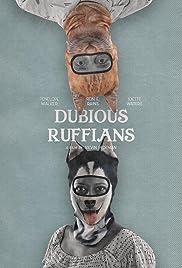Dubious Ruffians Poster
